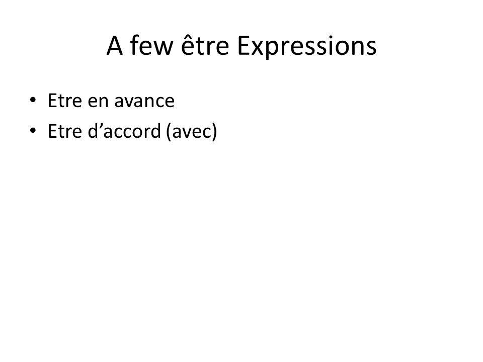 A few être Expressions Etre en avance Etre daccord (avec)