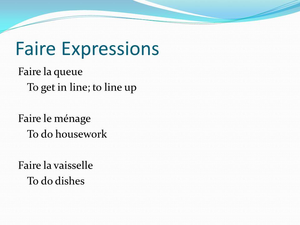 Faire Expressions Faire fi de To make fun of Faire du ski To ski Faire du ski nautique To waterski