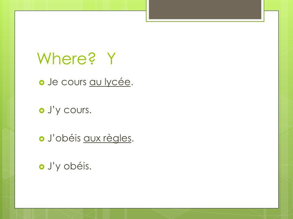 Where Y Je cours au lycée. Jy cours. Jobéis aux règles. Jy obéis.