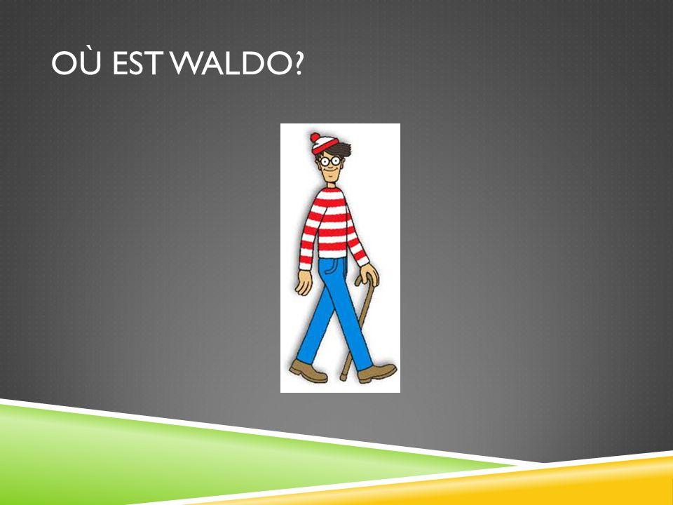 OÙ EST WALDO?