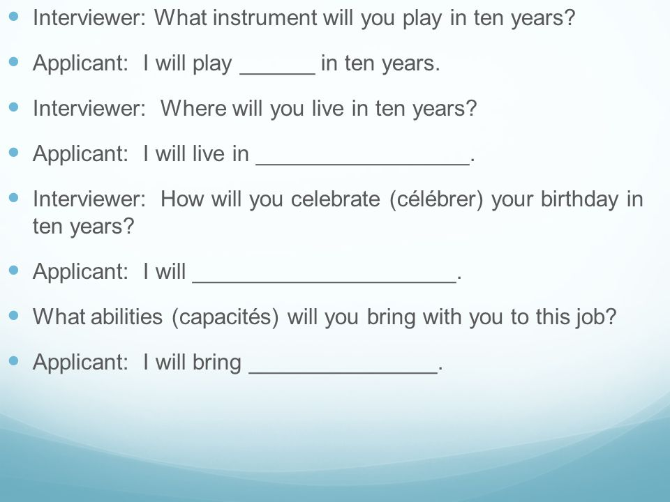 Interviewer: What instrument will you play in ten years.