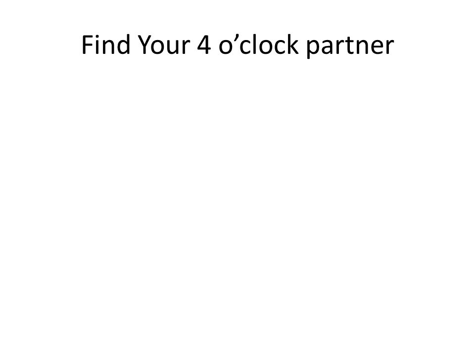 Find Your 4 oclock partner