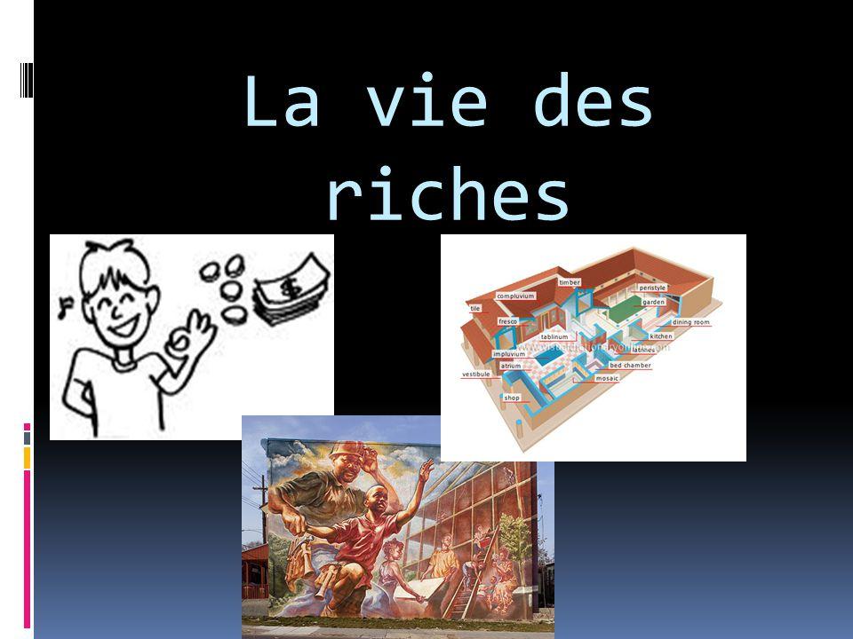 La vie des riches