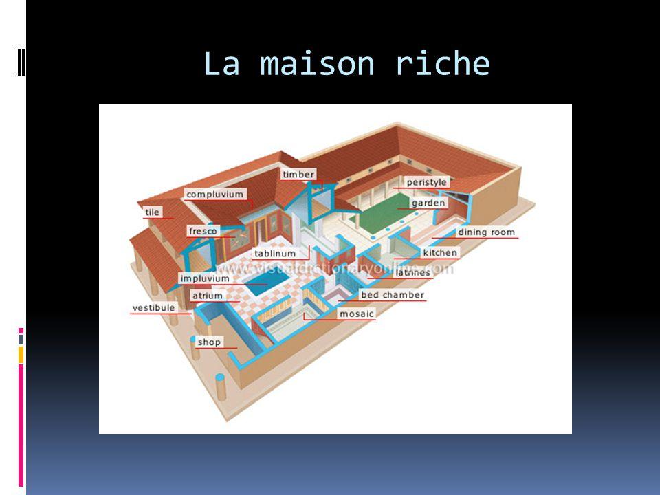 La maison riche