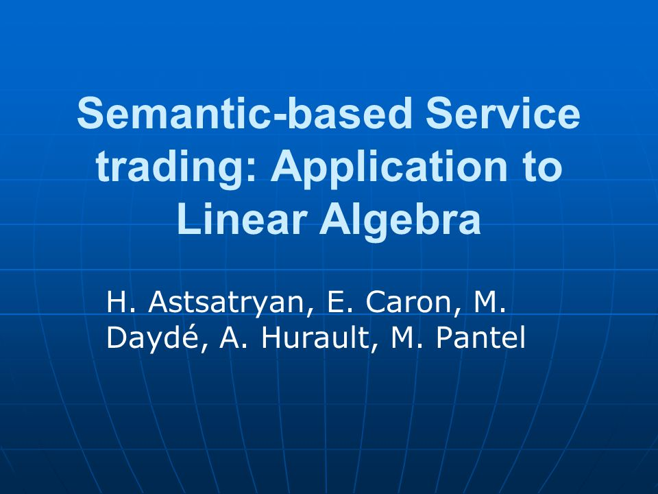 Semantic-based Service trading: Application to Linear Algebra H.