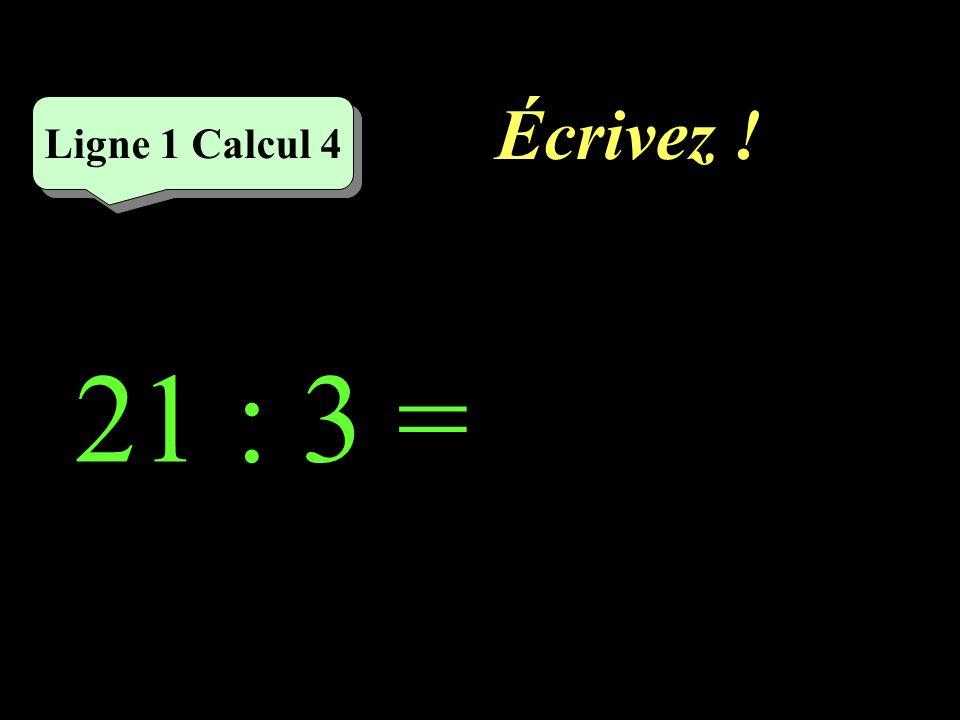 Réfléchissez! 21 : 3 Ligne 1 Calcul 4