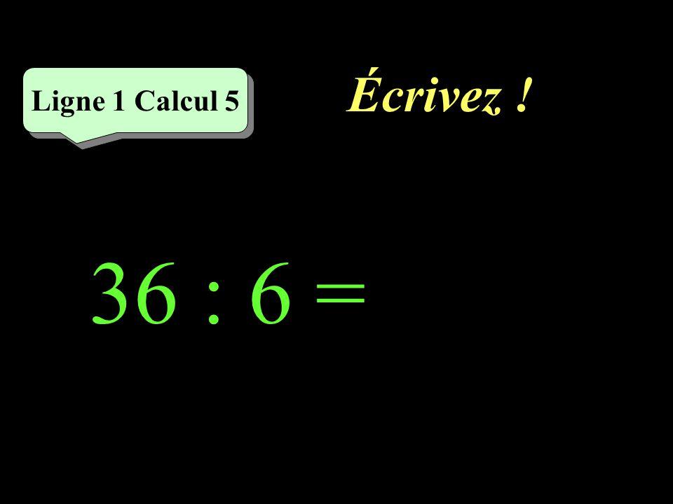 Réfléchissez! 36 : 6 Ligne 1 Calcul 5