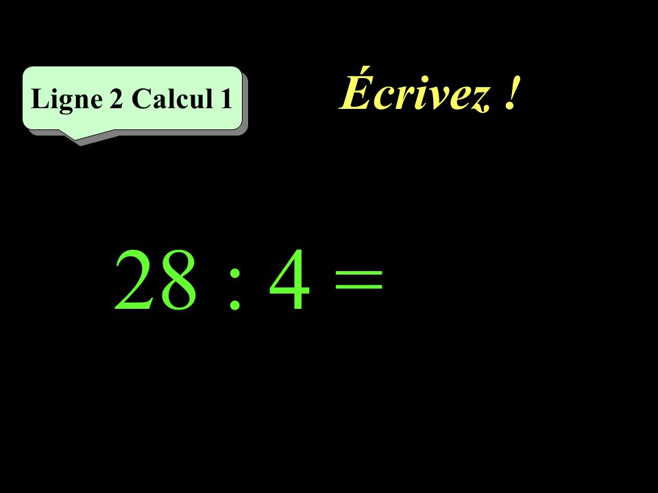 Réfléchissez! 28 : 4 Ligne 2 Calcul 1