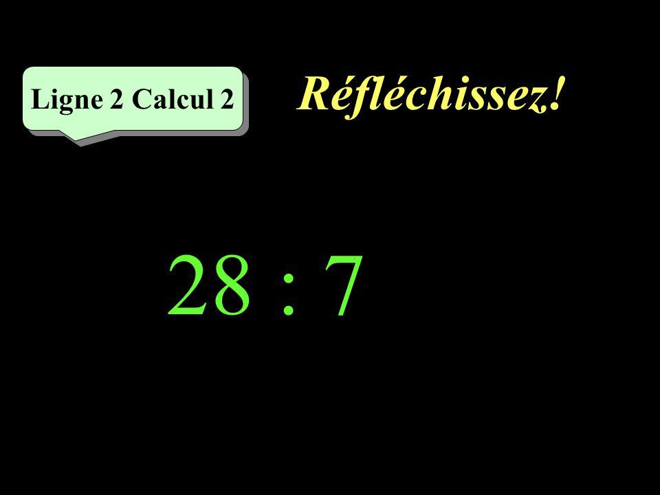 Écrivez ! 28 : 4 = Ligne 2 Calcul 1