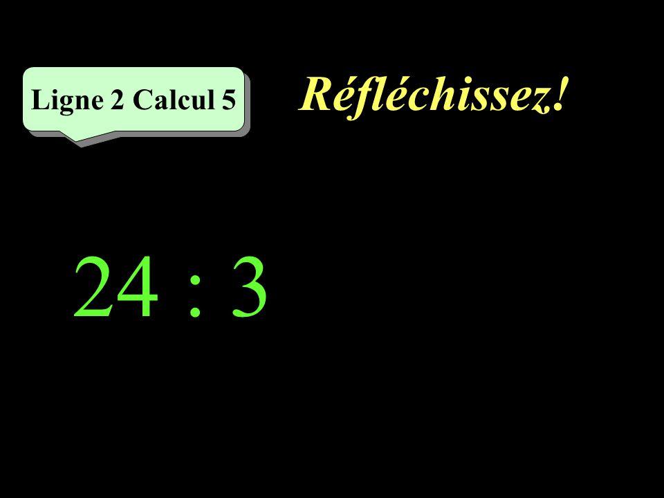 Écrivez ! 36 : 4 = Ligne 2 Calcul 4