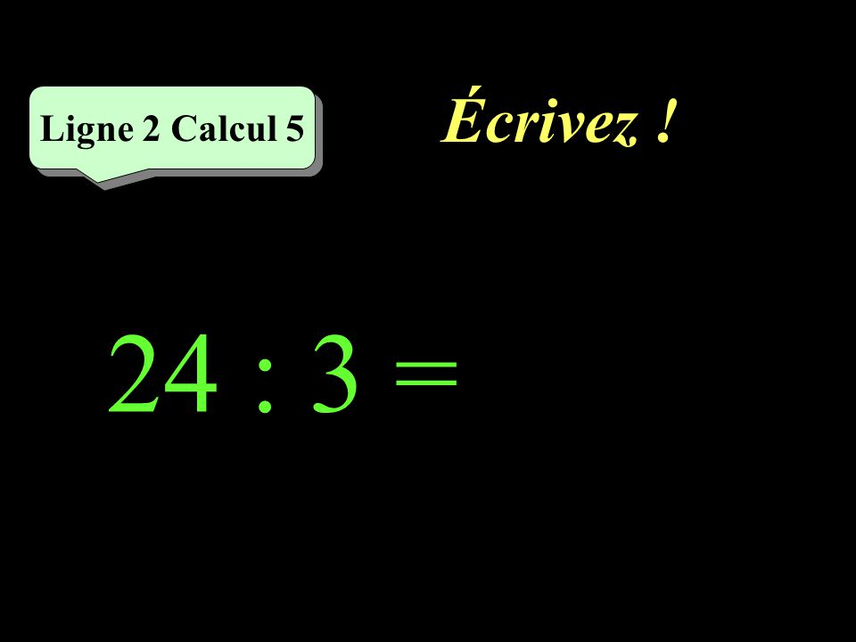 Réfléchissez! 24 : 3 Ligne 2 Calcul 5