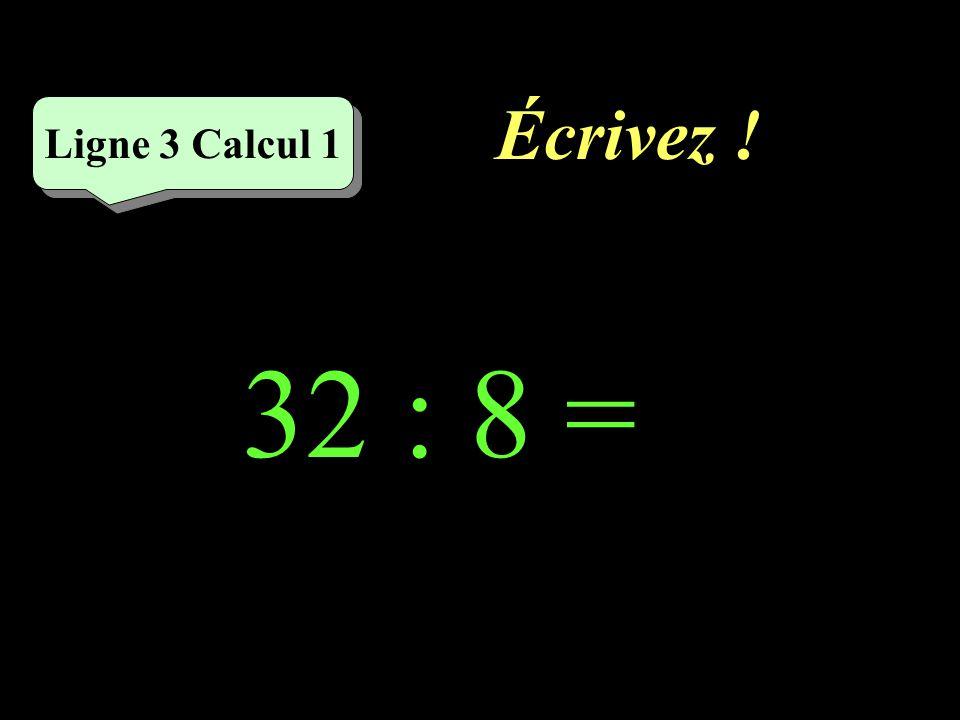 Réfléchissez! 32 : 8 Ligne 3 Calcul 1