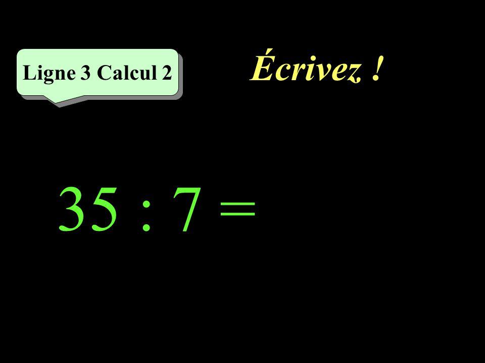 Réfléchissez! 35 : 7 Ligne 3 Calcul 2