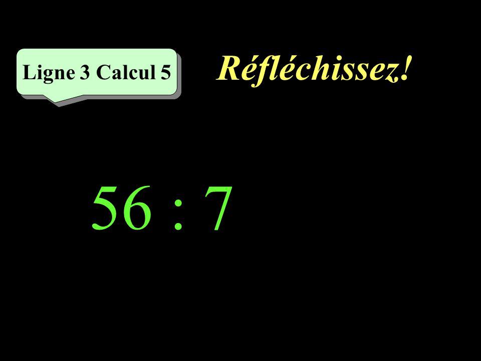 Écrivez ! Ligne 3 Calcul 4 42 : 6 =