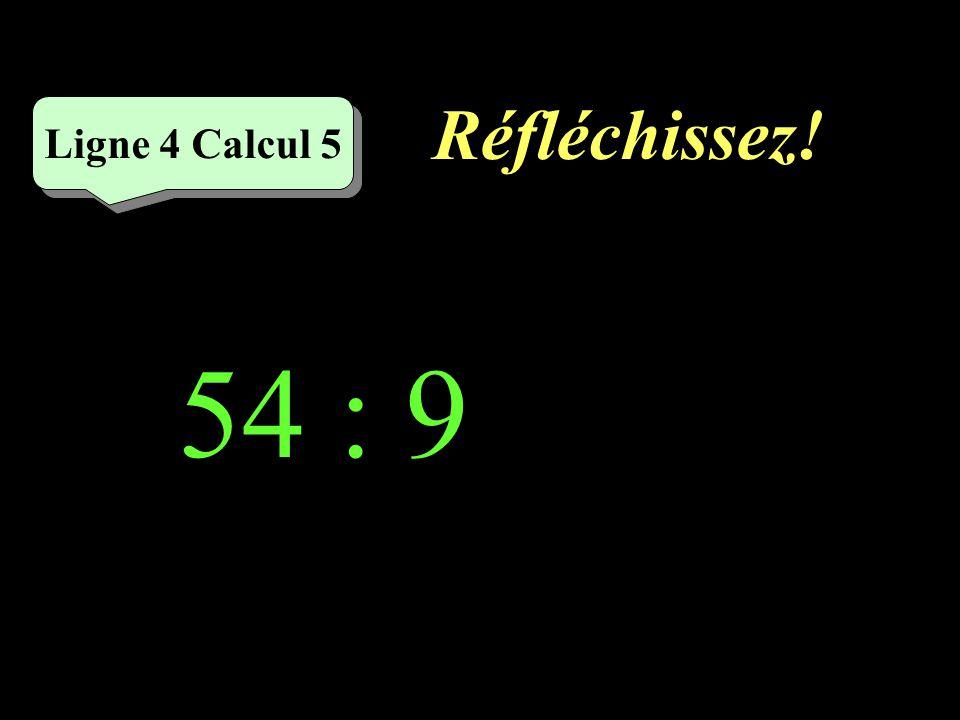 Écrivez ! Ligne 4 Calcul 4 49 : 7 =