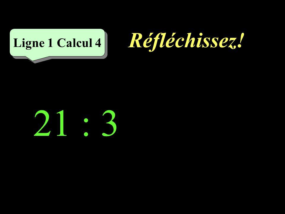 Réfléchissez! Ligne 4 Calcul 4 49 : 7