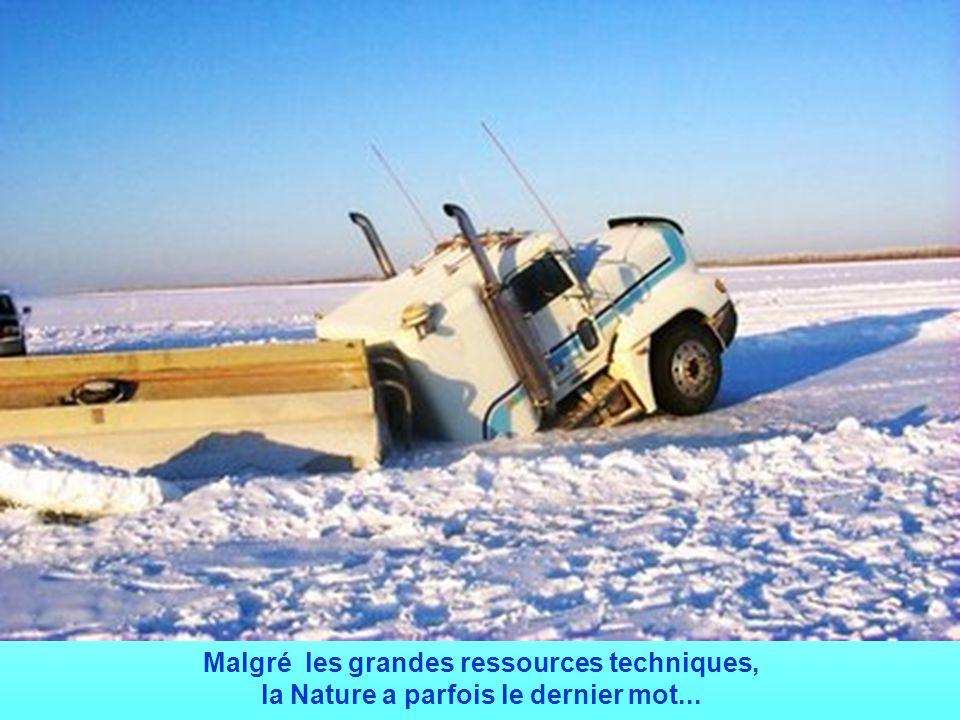 Malgré les grandes ressources techniques, la Nature a parfois le dernier mot...