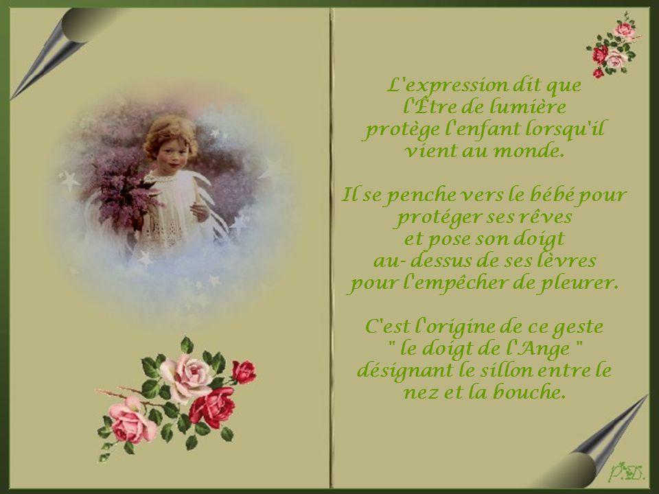 L expression dit que l Être de lumière protège l enfant lorsqu il vient au monde.