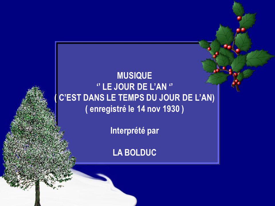 MUSIQUE LE JOUR DE LAN ( CEST DANS LE TEMPS DU JOUR DE LAN) ( enregistré le 14 nov 1930 ) Interprété par LA BOLDUC