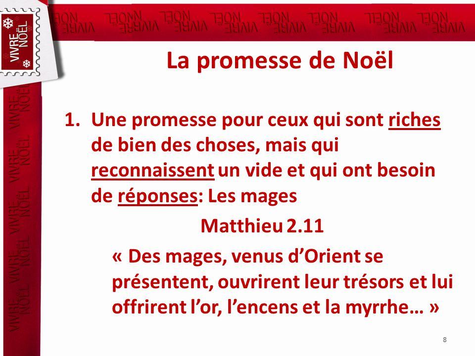 La promesse de Noël 1.Une promesse pour ceux qui sont riches de bien des choses, mais qui reconnaissent un vide et qui ont besoin de réponses: Les mag