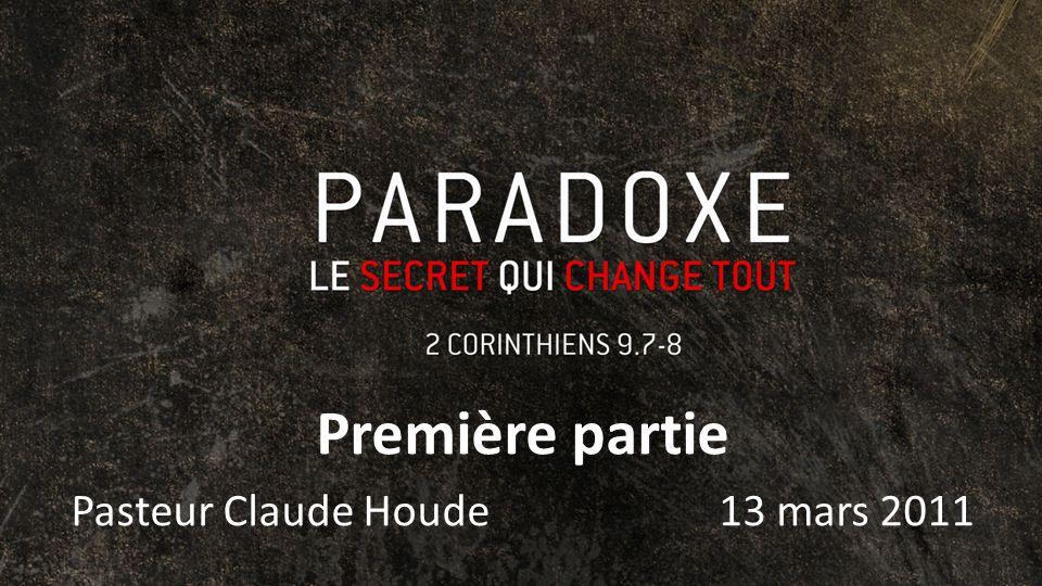 Première partie Pasteur Claude Houde 13 mars 2011