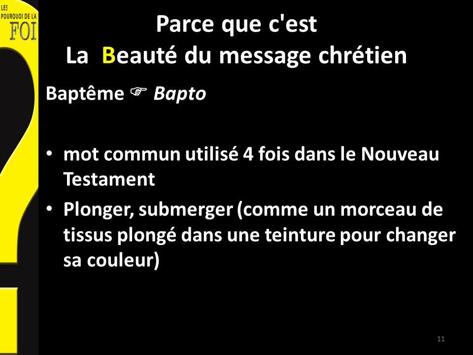 Parce que c'est La Beauté du message chrétien Baptême Bapto mot commun utilisé 4 fois dans le Nouveau Testament Plonger, submerger (comme un morceau d