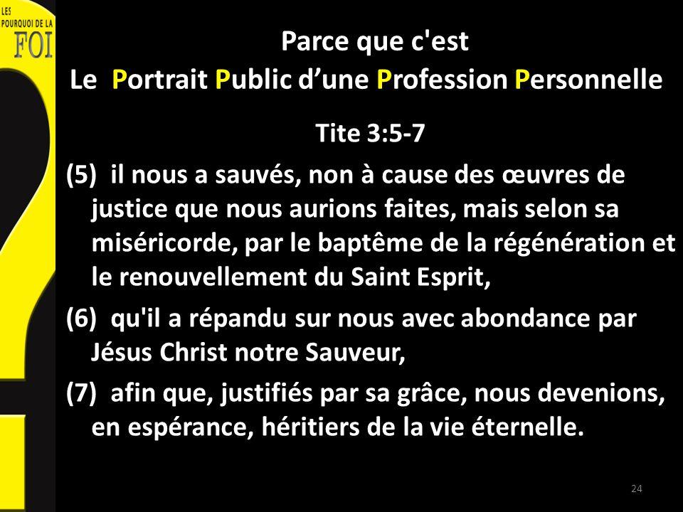Parce que c'est Le Portrait Public dune Profession Personnelle Tite 3:5-7 (5) il nous a sauvés, non à cause des œuvres de justice que nous aurions fai