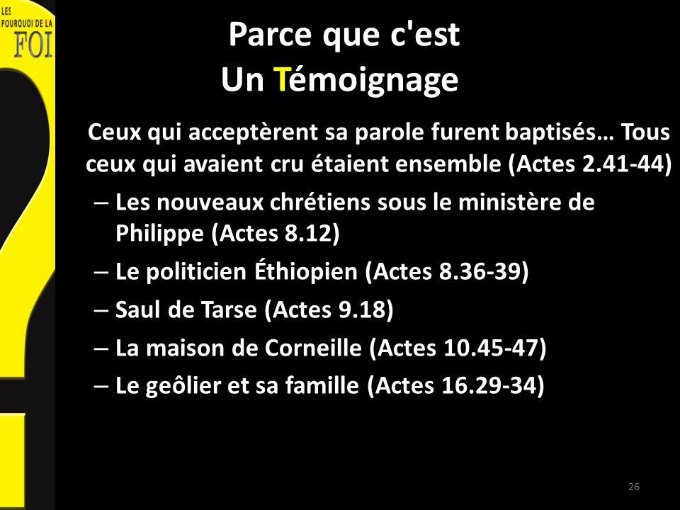 Parce que c'est Un Témoignage Ceux qui acceptèrent sa parole furent baptisés… Tous ceux qui avaient cru étaient ensemble (Actes 2.41-44) – Les nouveau