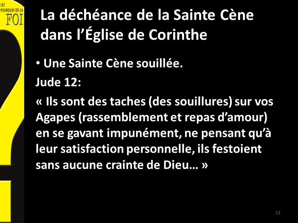 La déchéance de la Sainte Cène dans lÉglise de Corinthe Une Sainte Cène souillée.