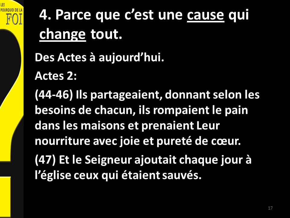 4. Parce que cest une cause qui change tout. Des Actes à aujourdhui.