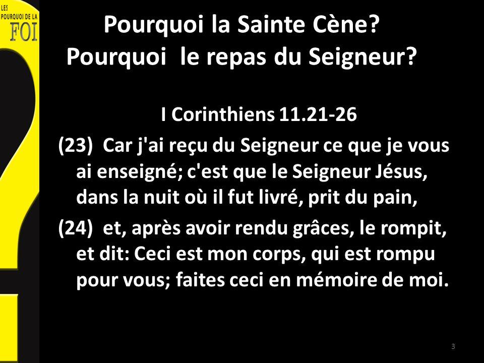 Pourquoi la Sainte Cène.Pourquoi le repas du Seigneur.