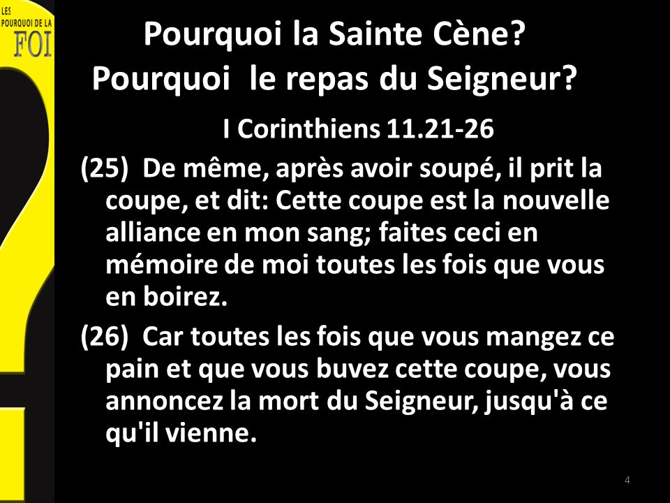 Pourquoi la Sainte Cène.4. Parce que cest une cause qui change tout.