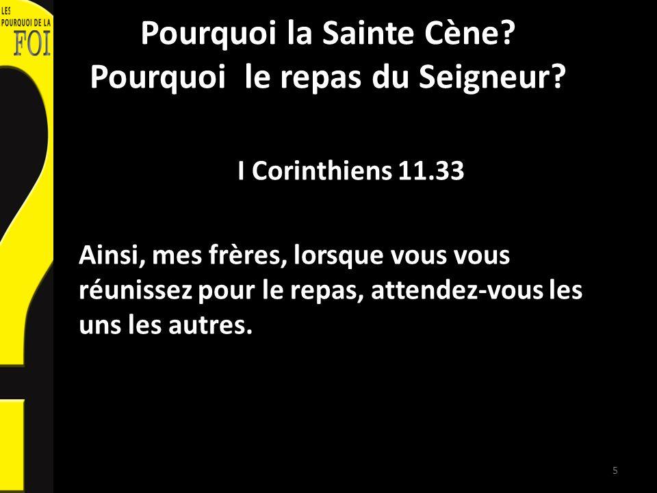 Pourquoi la Sainte Cène. Pourquoi le repas du Seigneur.