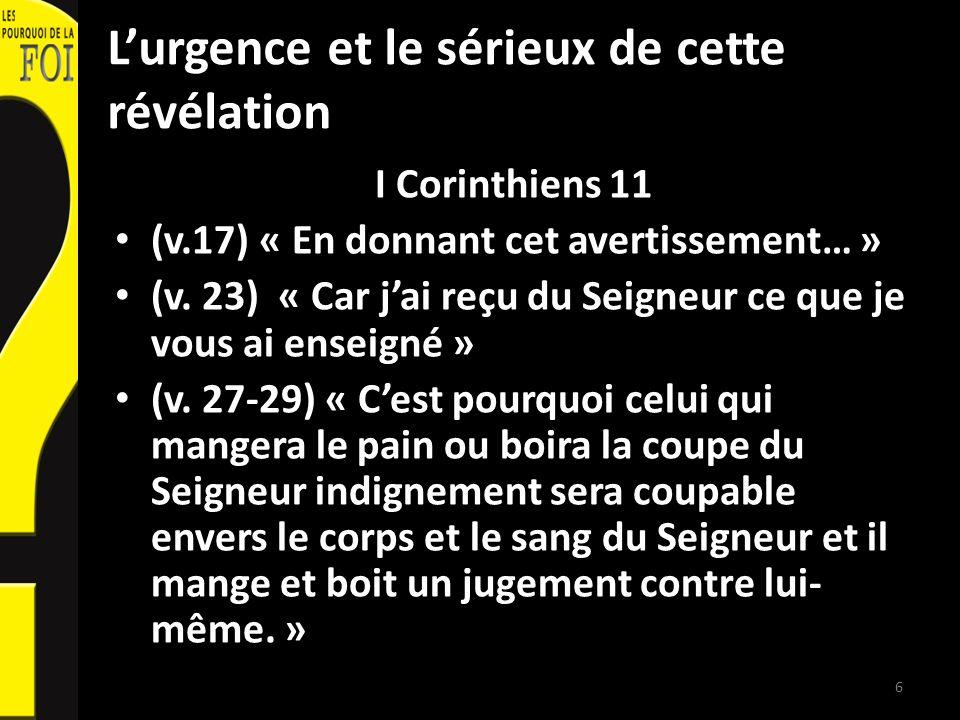 Lurgence et le sérieux de cette révélation I Corinthiens 11 (v.17) « En donnant cet avertissement… » (v.