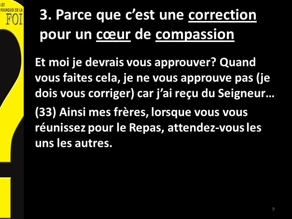 3. Parce que cest une correction pour un cœur de compassion Et moi je devrais vous approuver.