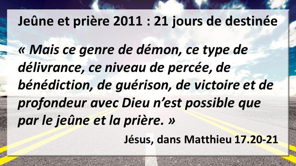 Jeûne et prière 2011 : 21 jours de destinée « Mais ce genre de démon, ce type de délivrance, ce niveau de percée, de bénédiction, de guérison, de vict