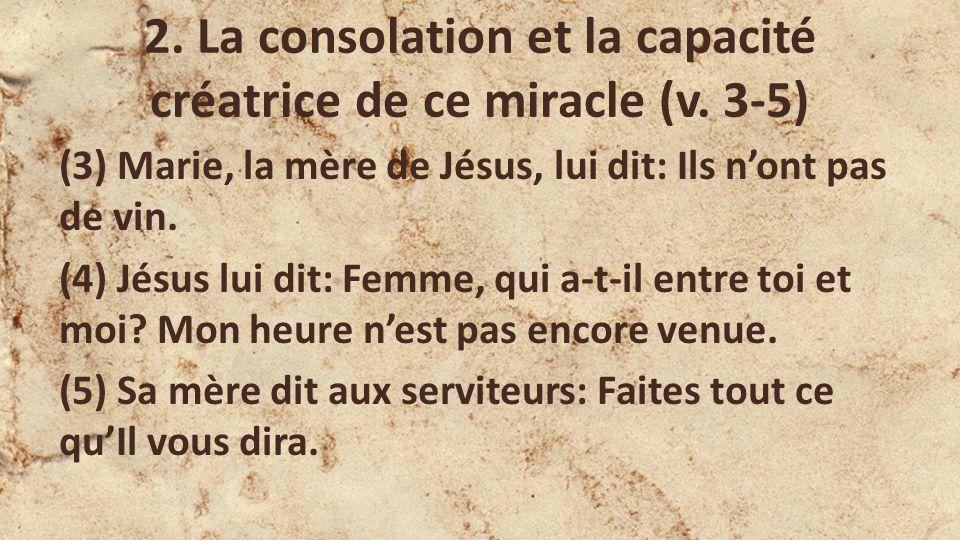 2.La consolation et la capacité créatrice de ce miracle (v.