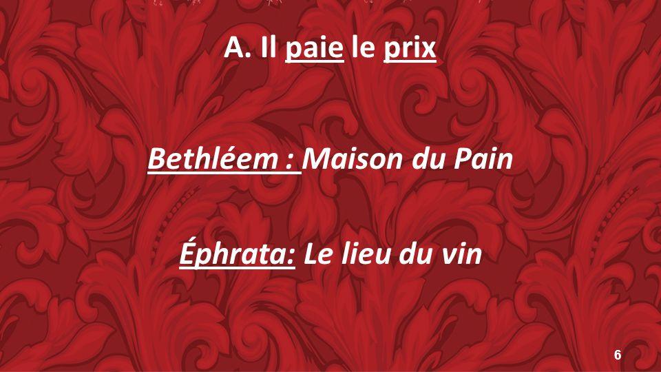 A. Il paie le prix Bethléem : Maison du Pain Éphrata: Le lieu du vin 6