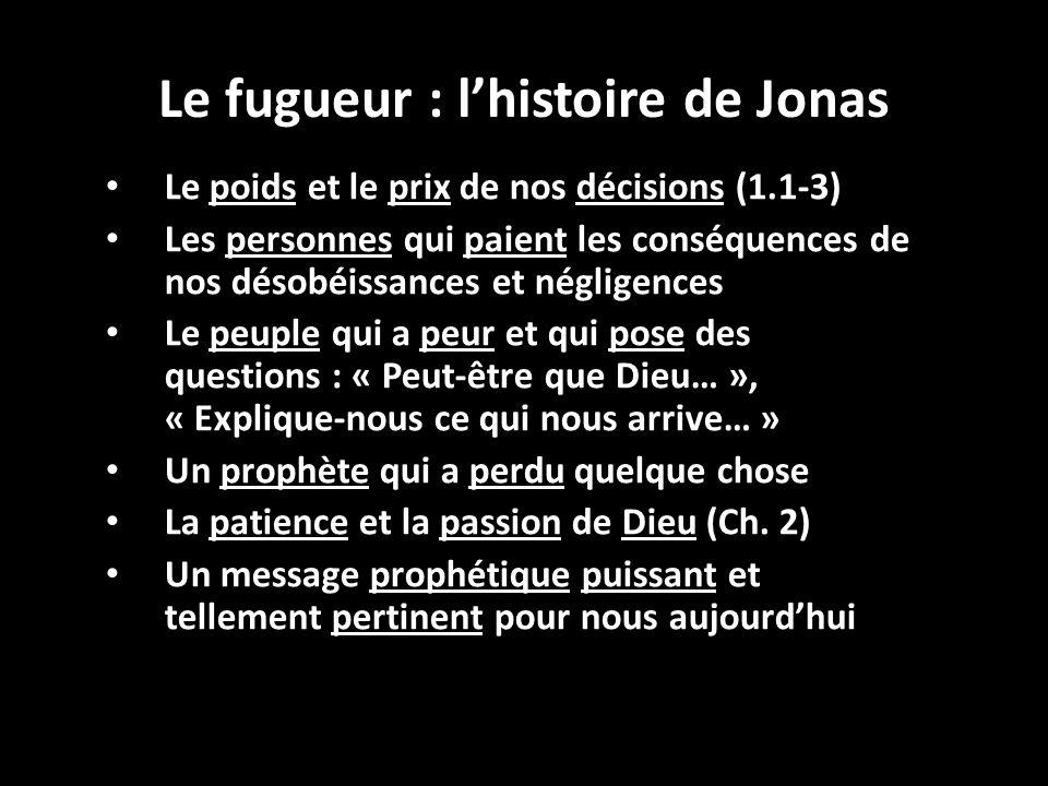 Le fugueur : lhistoire de Jonas Le poids et le prix de nos décisions (1.1-3) Les personnes qui paient les conséquences de nos désobéissances et néglig