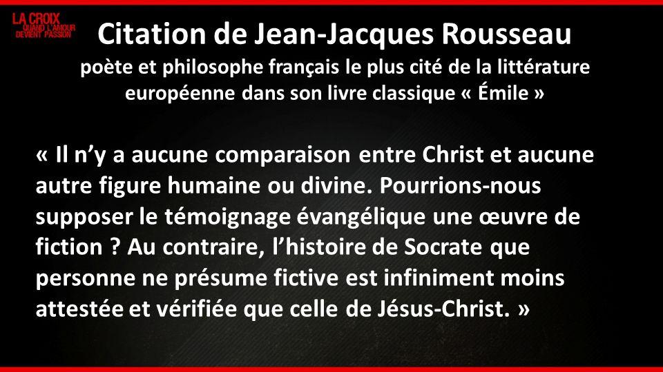 2 Citation de Jean-Jacques Rousseau poète et philosophe français le plus cité de la littérature européenne dans son livre classique « Émile » « Il ny
