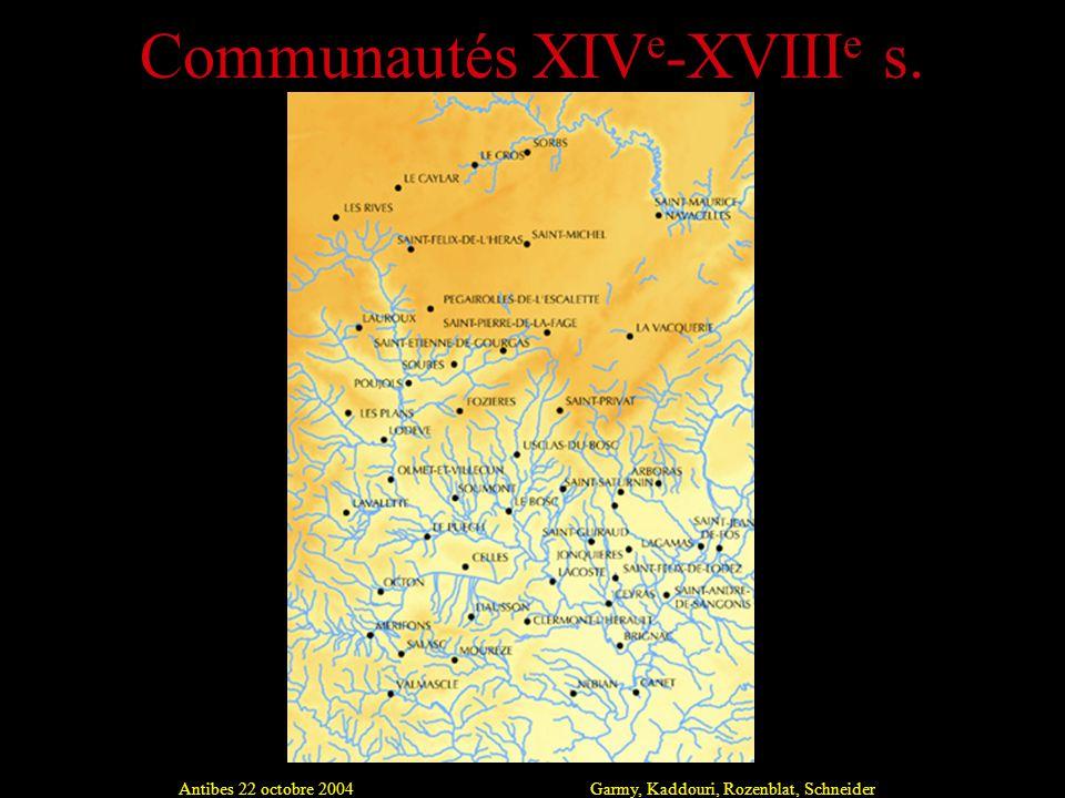 Antibes 22 octobre 2004Garmy, Kaddouri, Rozenblat, Schneider Communautés XIV e -XVIII e s.