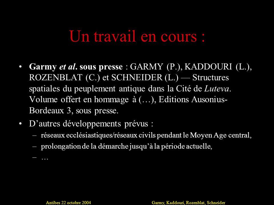 Antibes 22 octobre 2004Garmy, Kaddouri, Rozenblat, Schneider Un travail en cours : Garmy et al.
