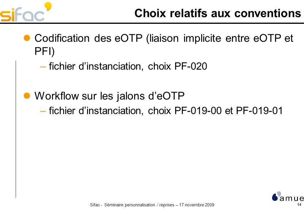 Sifac - Séminaire personnalisation / reprises – 17 novembre 2009 14 Choix relatifs aux conventions Codification des eOTP (liaison implicite entre eOTP