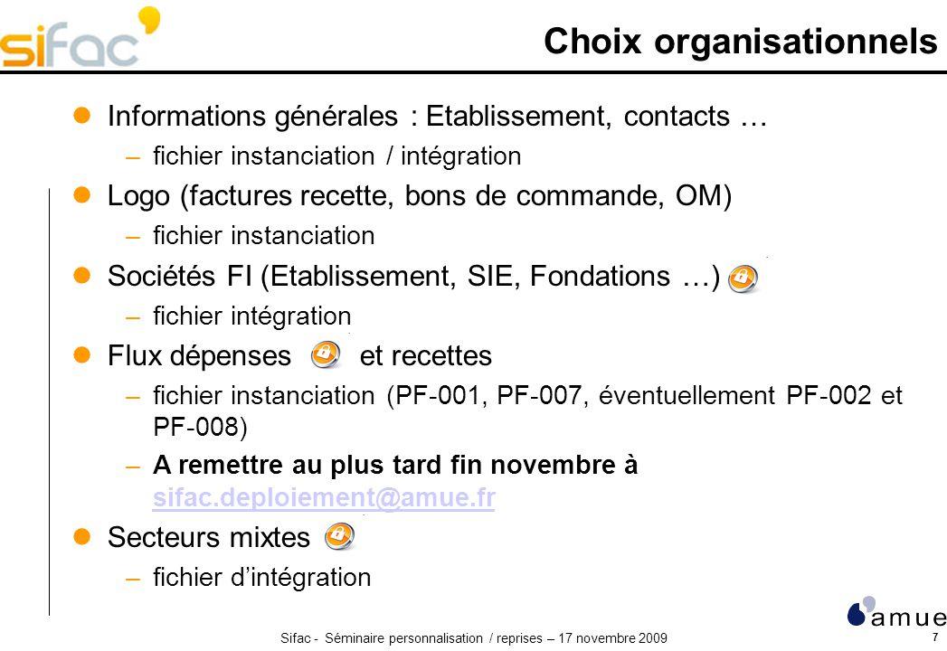 Sifac - Séminaire personnalisation / reprises – 17 novembre 2009 7 Choix organisationnels Informations générales : Etablissement, contacts … –fichier