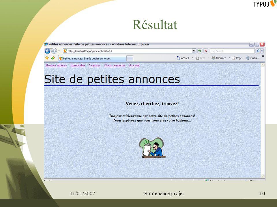 Résultat 11/01/200710Soutenance projet