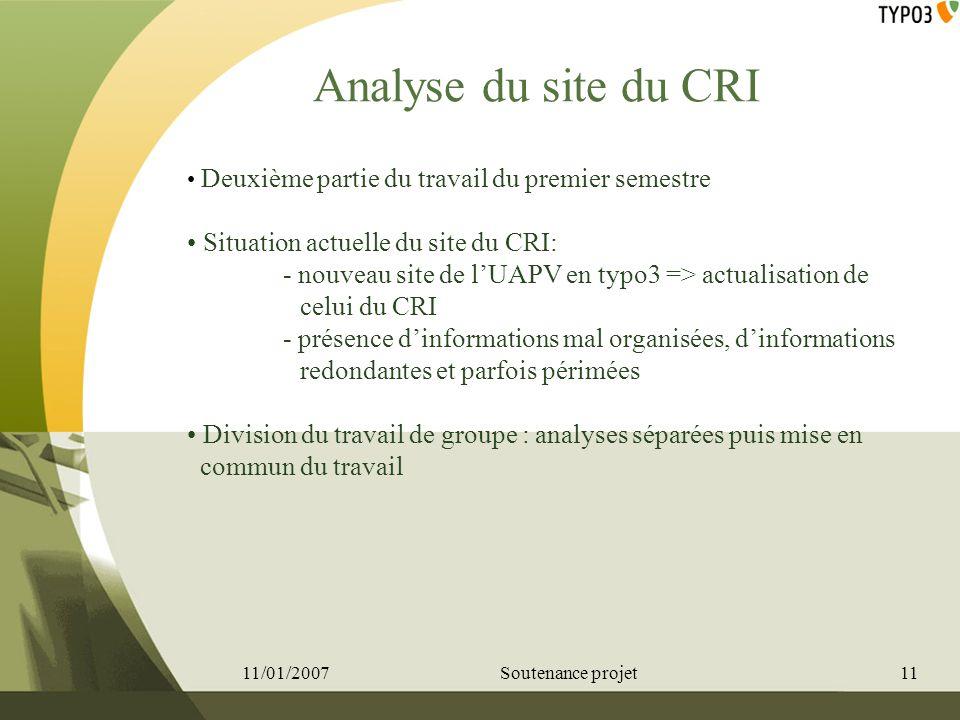 Analyse du site du CRI Deuxième partie du travail du premier semestre Situation actuelle du site du CRI: - nouveau site de lUAPV en typo3 => actualisa
