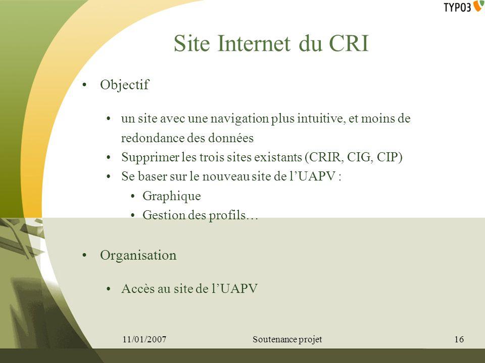 Site Internet du CRI Objectif un site avec une navigation plus intuitive, et moins de redondance des données Supprimer les trois sites existants (CRIR