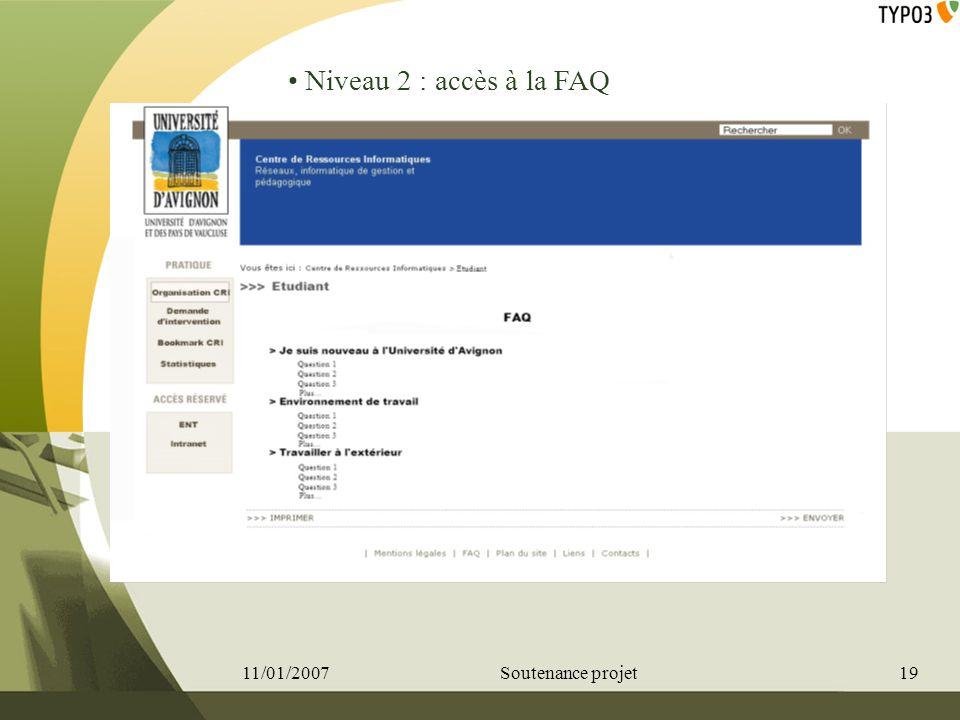 Niveau 2 : accès à la FAQ 11/01/200719Soutenance projet