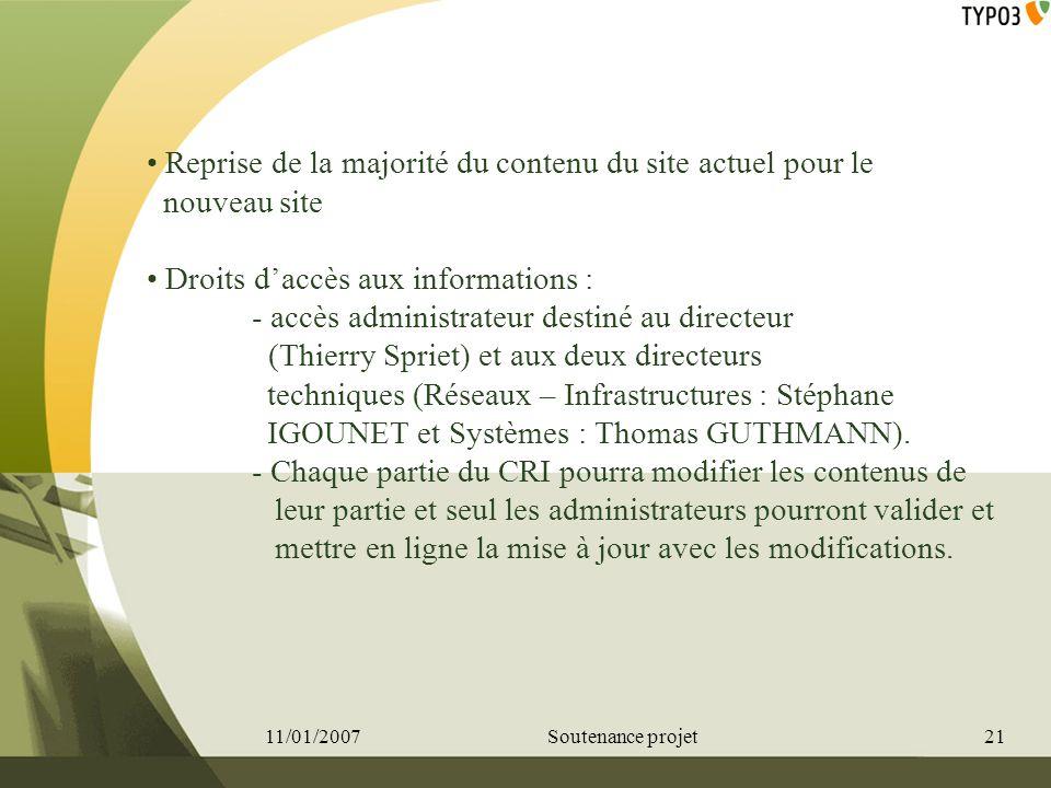 Reprise de la majorité du contenu du site actuel pour le nouveau site Droits daccès aux informations : - accès administrateur destiné au directeur (Th