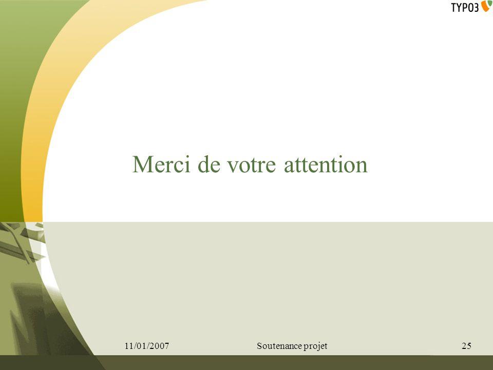 Merci de votre attention 11/01/200725Soutenance projet